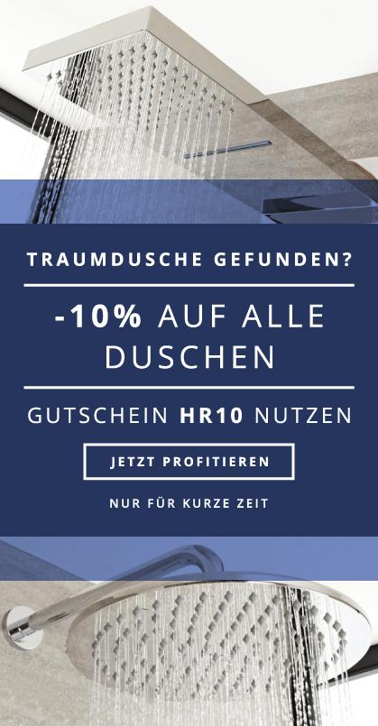 -10% AUF ALLE DUSCHEN GUTSCHEIN HR10 NUTZEN NUR FÜR KURZE ZEIT