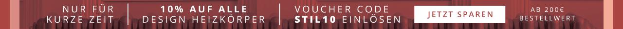 Nur für kurze Zeit 10% auf alle Design Heizkörper Voucher Code STIL10 einlösen Jetzt shoppen Ab 200€ Bestellwert