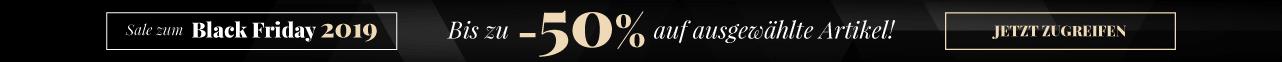 Sale zum Black Friday 2019 Bis zu -50% auf ausgewählte Artikel! Jetzt zugreifen - Extra -15% auf Bestellungen über 250€ mit Gutschein BLACK15