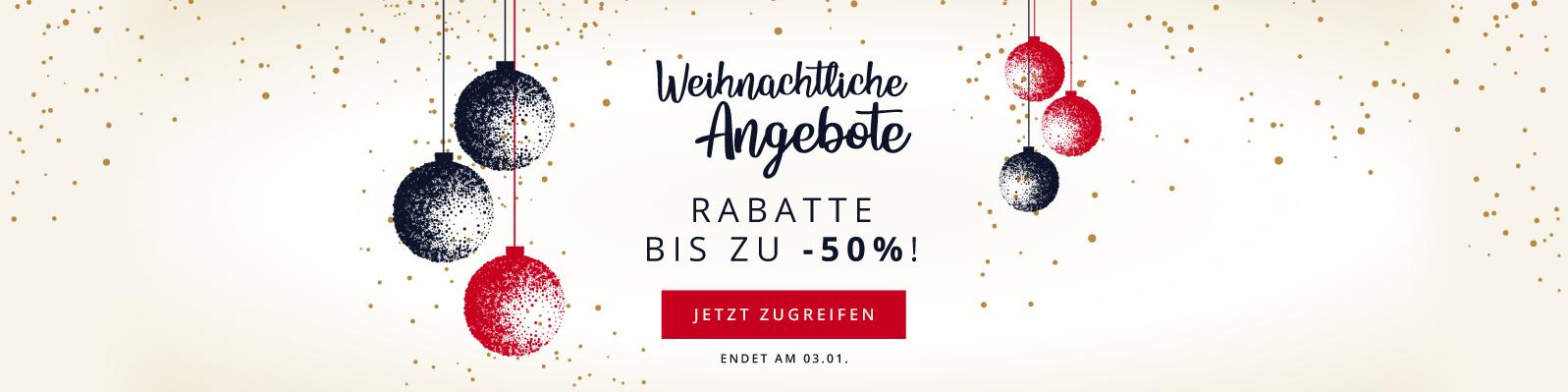 Weihnachtliche Angebote Rabatte bis zu -50%! Jetzt zugreifen Endet am 03.01.