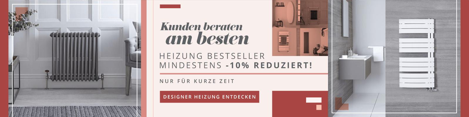 Kunden beraten am besten Heizung Bestseller mindestens -10% reduziert! Nur für kurze Zeit Designer Heizung entdecken